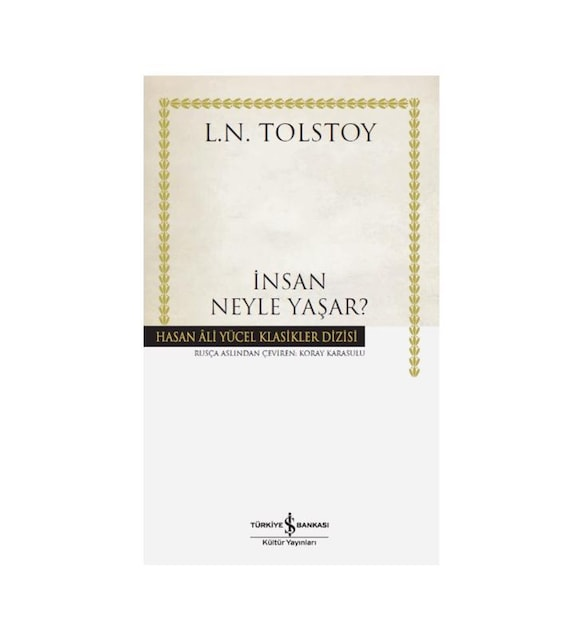 İnsan Neyle Yaşar? L.N.Tolstoy İş Bankası Kültür Yayınları