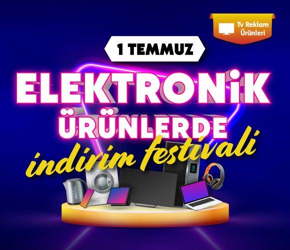 1 Temmuz Elektronik Ürünlerde İndirim Festivali